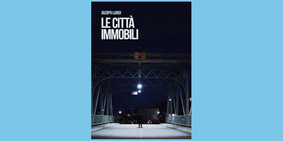 """Al Parc BistròPresentazione del libro""""Le città immobili"""" di Jacopo Landimercoledì 25 giugno 2019"""
