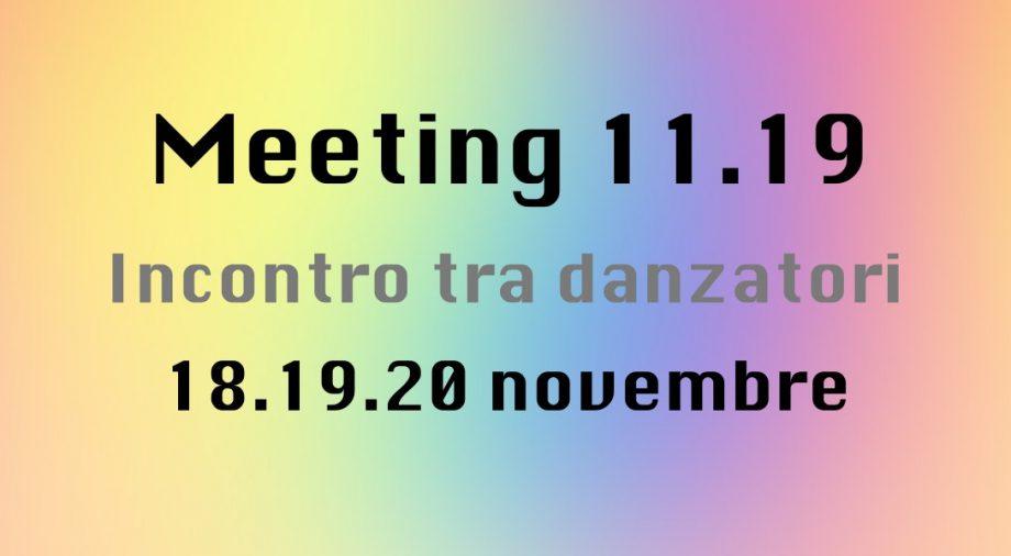 Meeting 11.19Un incontro tra danzatoriideato da Maria Vittoria Feltre, Sara Sguotti, Nicola Simone Cisternino