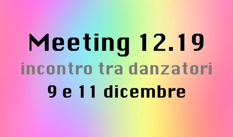 Meeting 12.19Un incontro tra danzatoriideato da Maria Vittoria Feltre, Sara Sguotti, Nicola Simone Cisternino